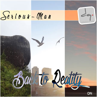 DQ014 : Serious-Man - Back to reality