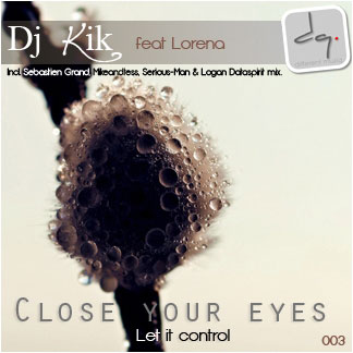 DQ003 : Dj Kik feat Lorena - Close your eyes (Let it control) E.P
