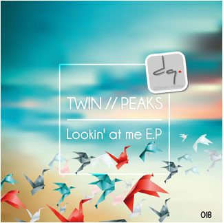 DQ018 : Twin // Peaks - Lookin' at me E.P